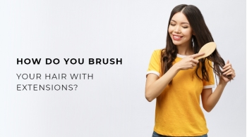 How Do You Brush Your Hair With Extensions?