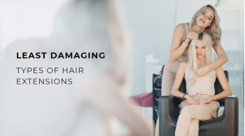 Least Damaging Type of Hair Extensions