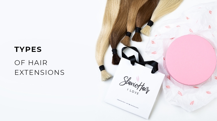 Hair Extensions 101: Types of Hair Extensions