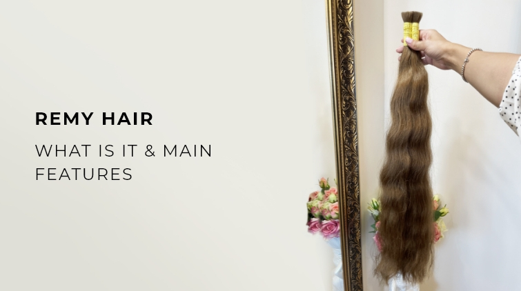 Remy Hair Extensions: What Is It and Main Features