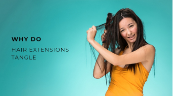 Why Do Hair Extensions Get Tangled?